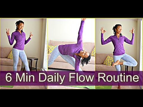 6 min daily flow routine flexibility/opener/breathe deep