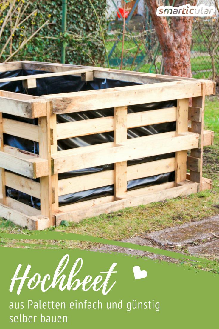 Hochbeet Selber Bauen Einfach Und Preiswert Aus Paletten Garten