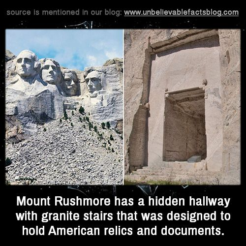 Mount Rushmore Has A Hidden Hallway With Granite Stairs That Was Designed To Hold American Rel World History Facts History Facts Interesting Unbelievable Facts