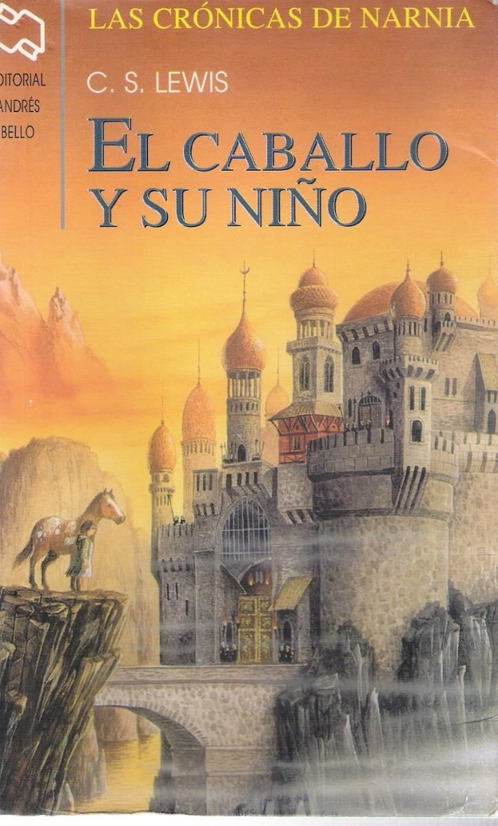 Las crónicas de Narnia: El caballo y su Niño; C. S. Lewis | Lecturas ...