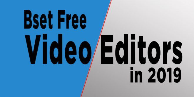 Photo of Best Video Editors for Youtubers 2019