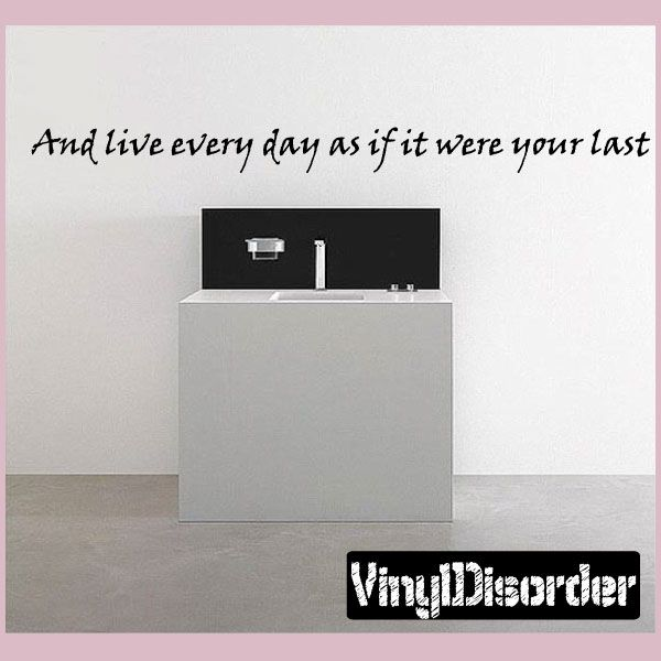 And live every day as if it were your last Wall Quote Mural Decal