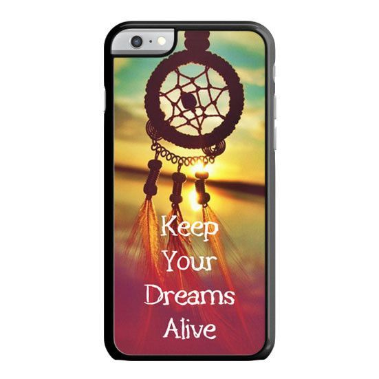 Dream Catcher Keep Your Dreams Alive iPhone 6 Case