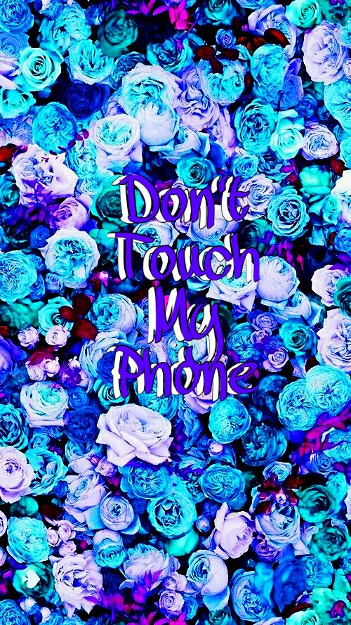 Don T Touch My Phone Wallpapers Don T Touch My Phone
