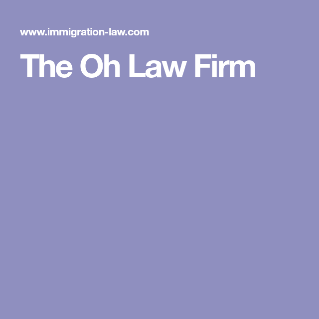 Oh Law Firm >> The Oh Law Firm Green Card Pinterest