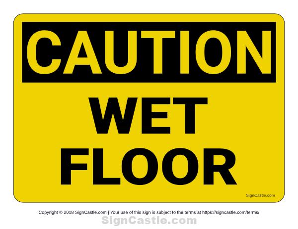 Free Printable Wet Floor Caution Sign Download It From Https Signcastle Com Download Wet Floor Caution Sign Wet Floor Wet Floor Signs Wet