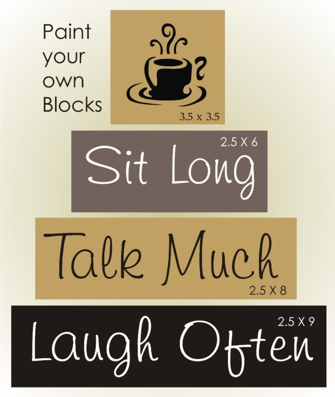 Primitive Kitchen STENCIL Coffee Cup Sit Long Talk Much Laugh Often Craft  Blocks