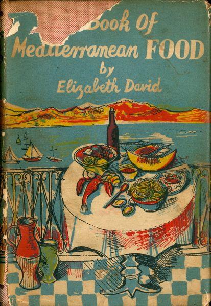 A Book Of Mediterranean Food By Elizabeth David On Rabelais Inc Elizabeth David Mediterranean Recipes Vintage Cooking