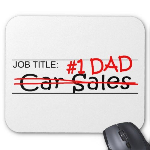Job Dad Car Sales Mouse Pad Mousepad Pinterest Car sales - car salesman job description