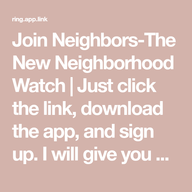 Join NeighborsThe New Neighborhood Watch Just click the