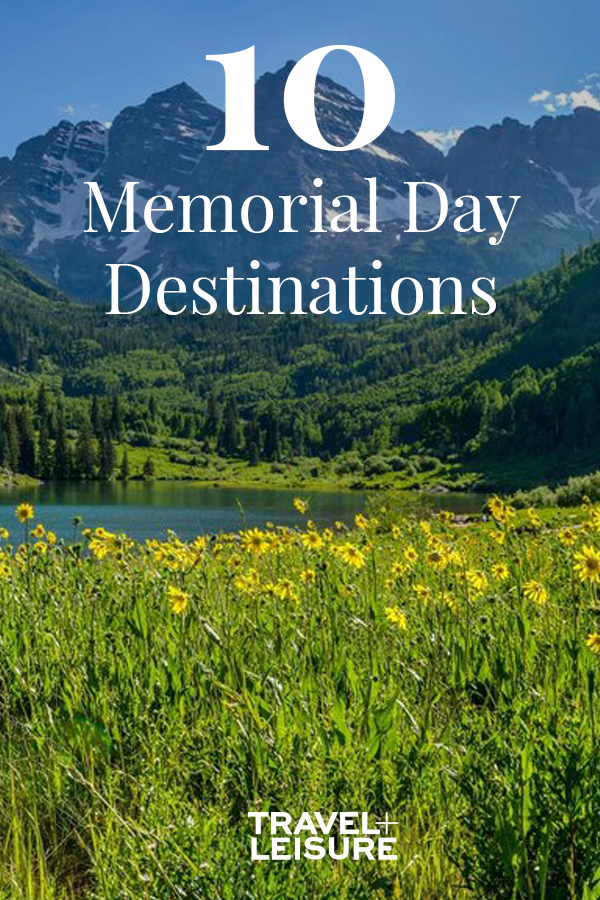 The Best Places In America For A Last Minute Memorial Day Weekend Getaway Memorial Day Weekend Getaways Weekend Travel Destinations Weekend Vacations