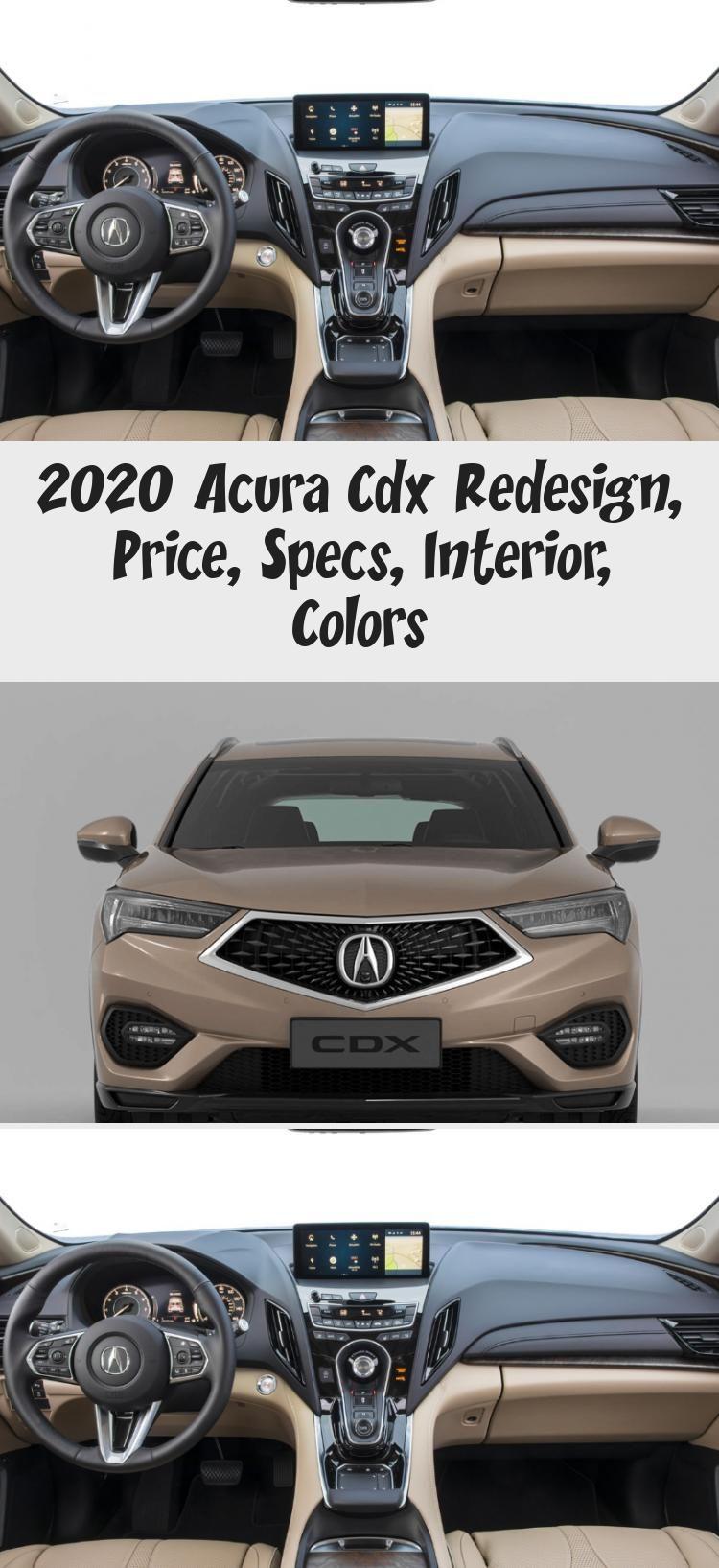 2020 Acura Cdx Redesign Price Specs Interior Colors Acurailx Acuraintegra Acuracutephotos Acuraexhibition Acurarlx Interior Colorful Interiors Specs