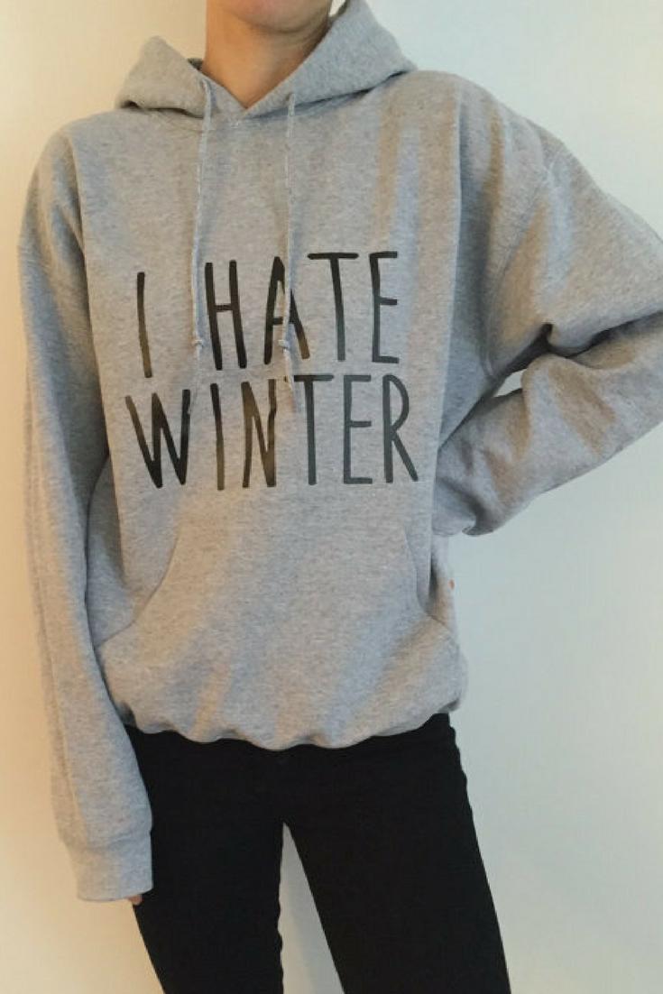 I hate winter grey hoodies for womens girls mens unisex funny fashion lazy relax tumblr HWIskYok