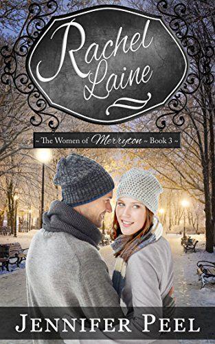 Rachel Laine The Women Of Merryton Book 3 By Jennifer Peel Https