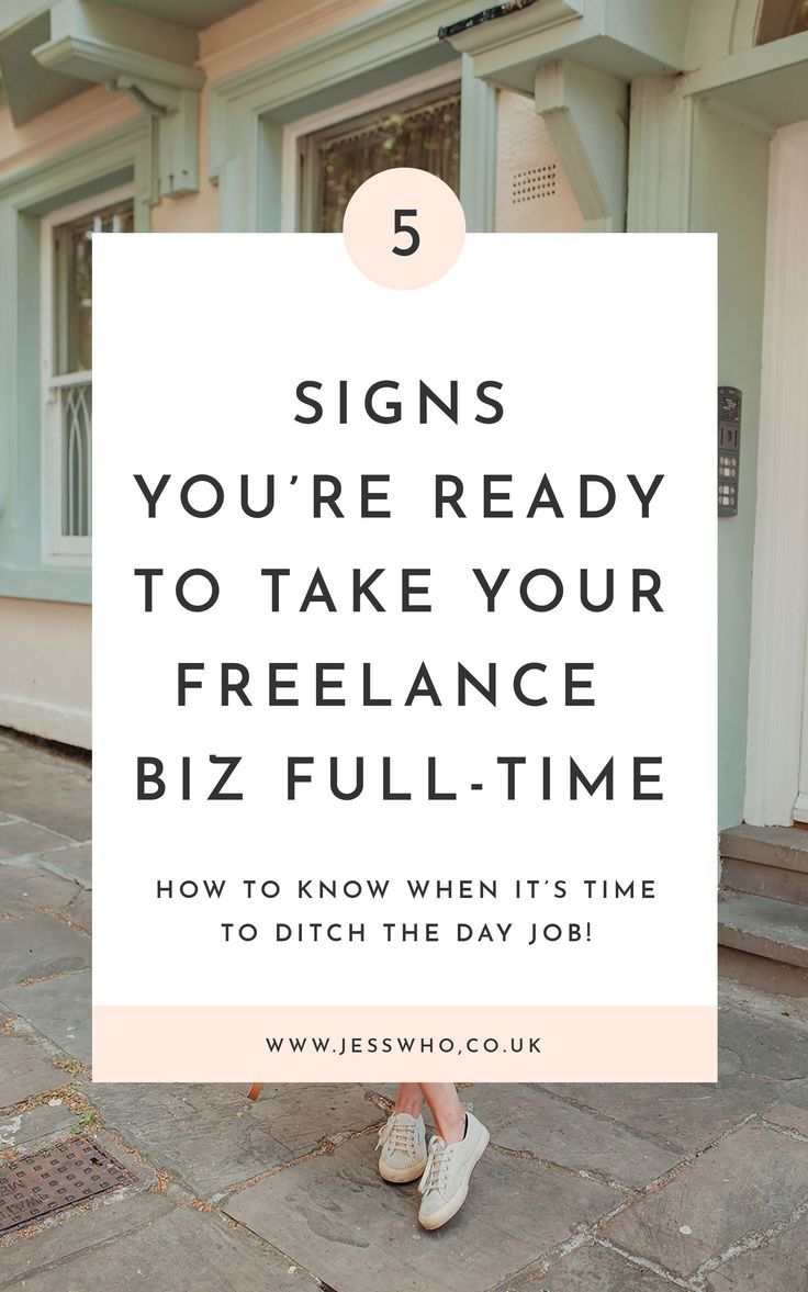 5 Signs You're Ready to Take Your Freelance Biz FullTime