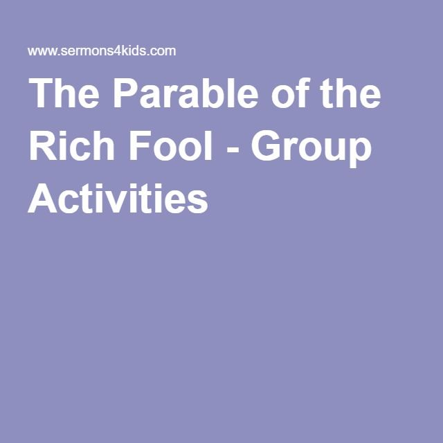 The Parable Of The Rich Fool Group Activities The Rich Fool