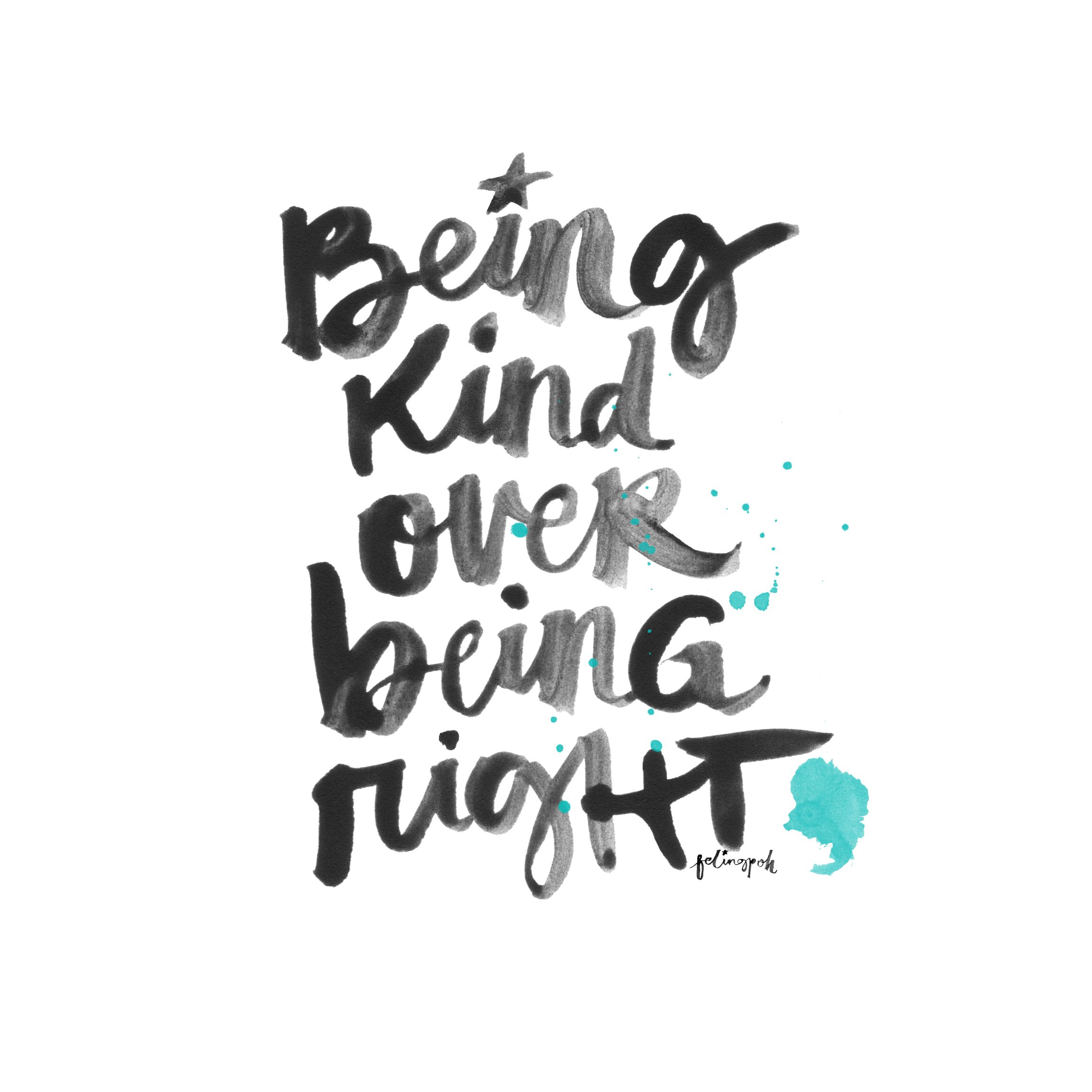 Being kind over right calligraphy lettering