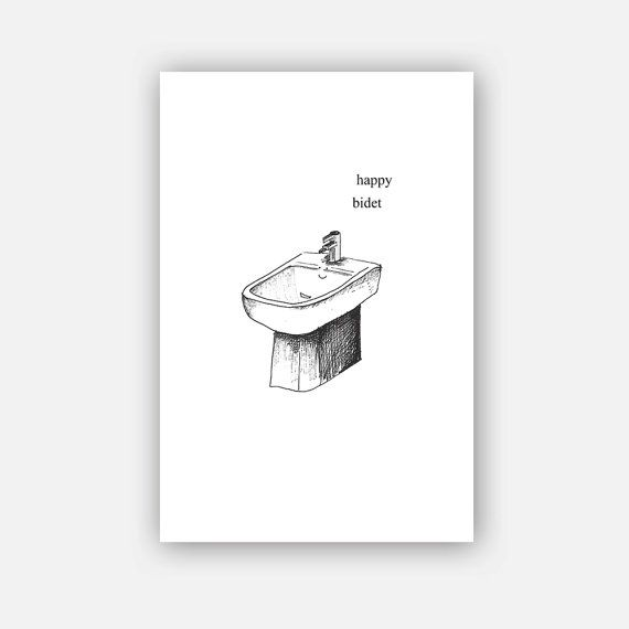 Happy Bidet Or Happy Bday Bidets Generally Confuse Me But Ive Wanted To Funny Birthday Cards Cards For Boyfriend Birthday Cards