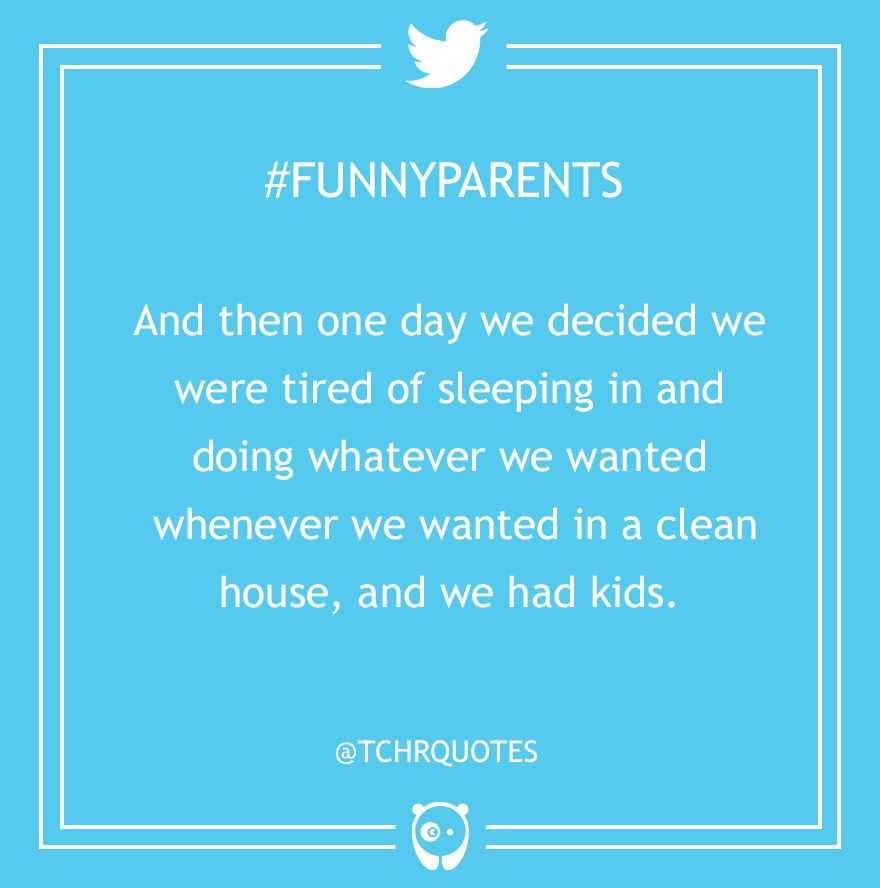Funny Parenting Tweets - note, kidS means not just one
