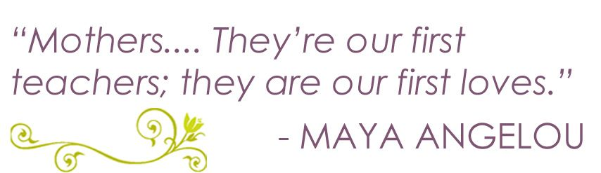 Inspiring Mother S Day Quote From Maya Angelou Mothers Day