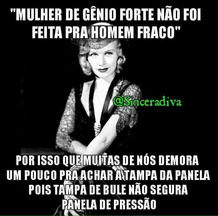 Mulher De Gênio Forte Não Foi Feita Para Homem Fraco Very Fun