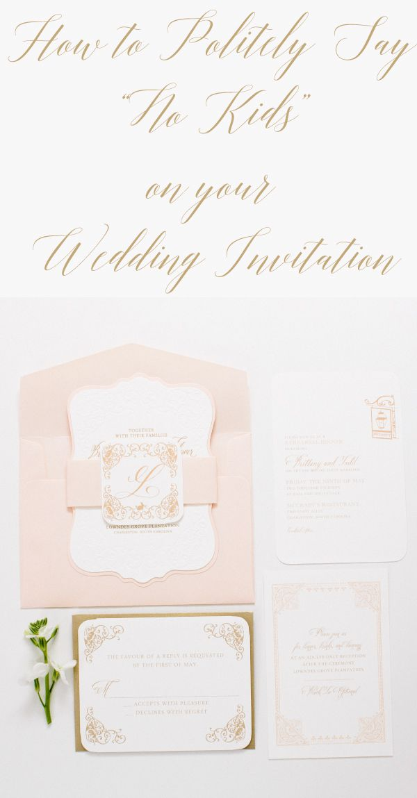 How To Say No Kids On A Wedding Invitation Wedding Stuff