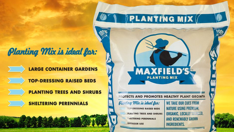 Maxfield's Planting Mix Maxfield's Trees to plant