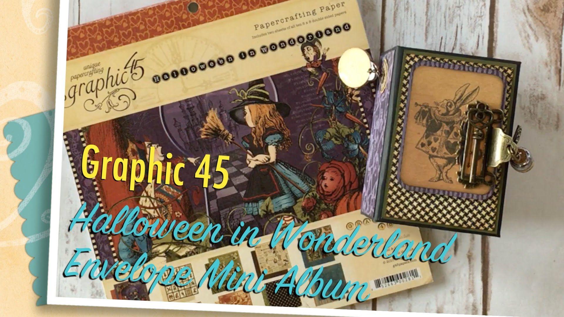 Graphic 45 Halloween in Wonderland Envelope Mini Album