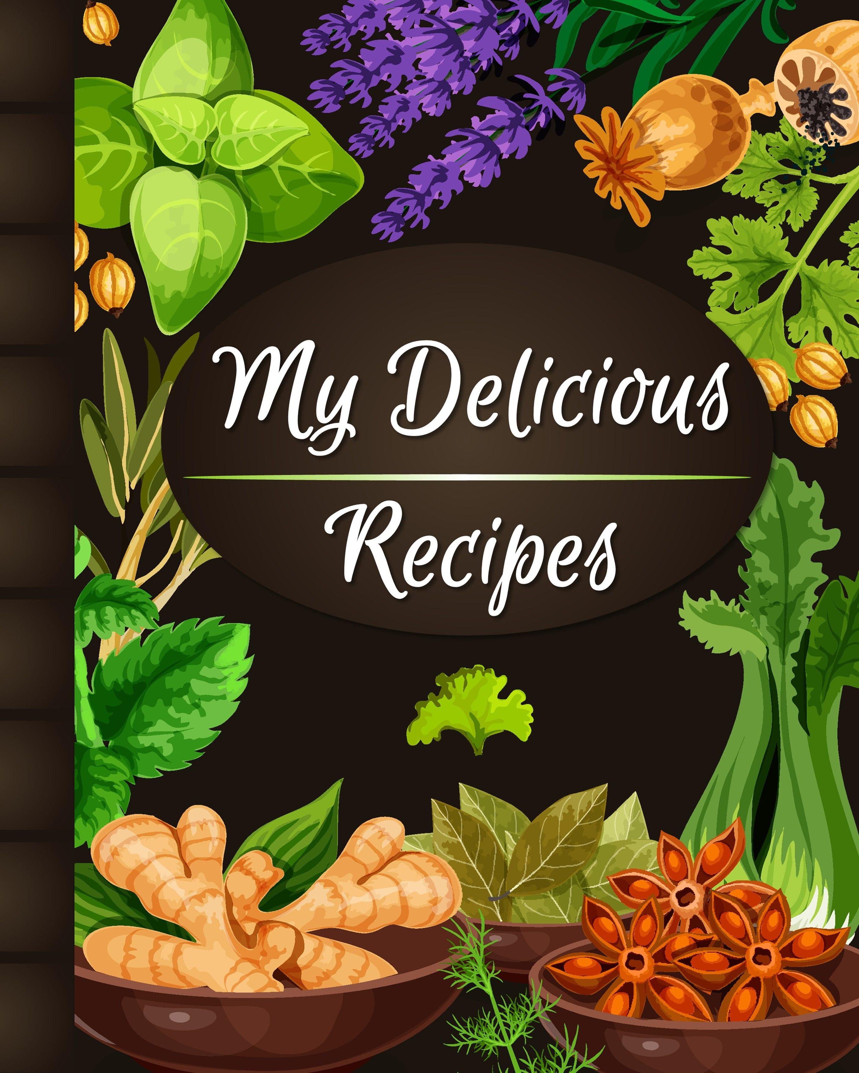 My Delicious Recipes Blank Recipe Book My Own Custom