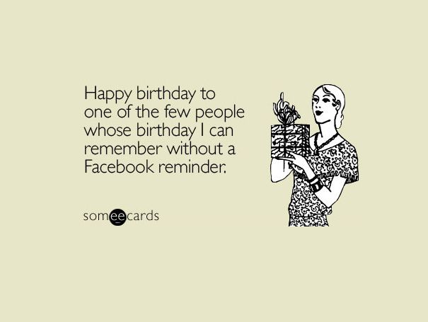 35 Funniest Someecards Ever With Images Funny Happy Birthday