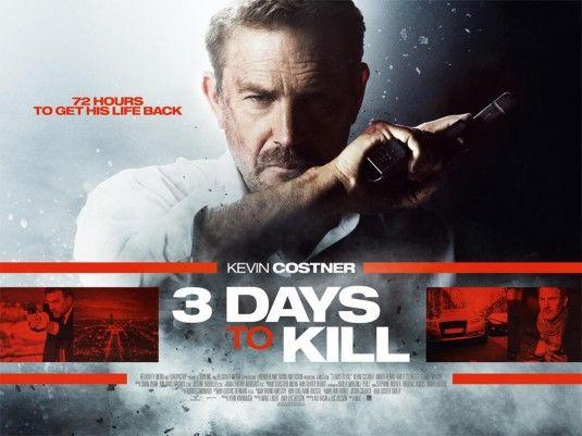3 Days To Kill Movie Poster 6 3 Days To Kill Kevin Costner Love Film