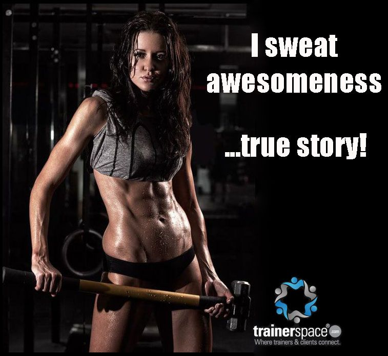 I sweat awesomeness