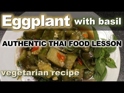 Authentic thai recipe for vegetarian stir fried eggplant with sweet authentic thai recipe for vegetarian stir fried eggplant with sweet basil thai cooking lesson forumfinder Choice Image