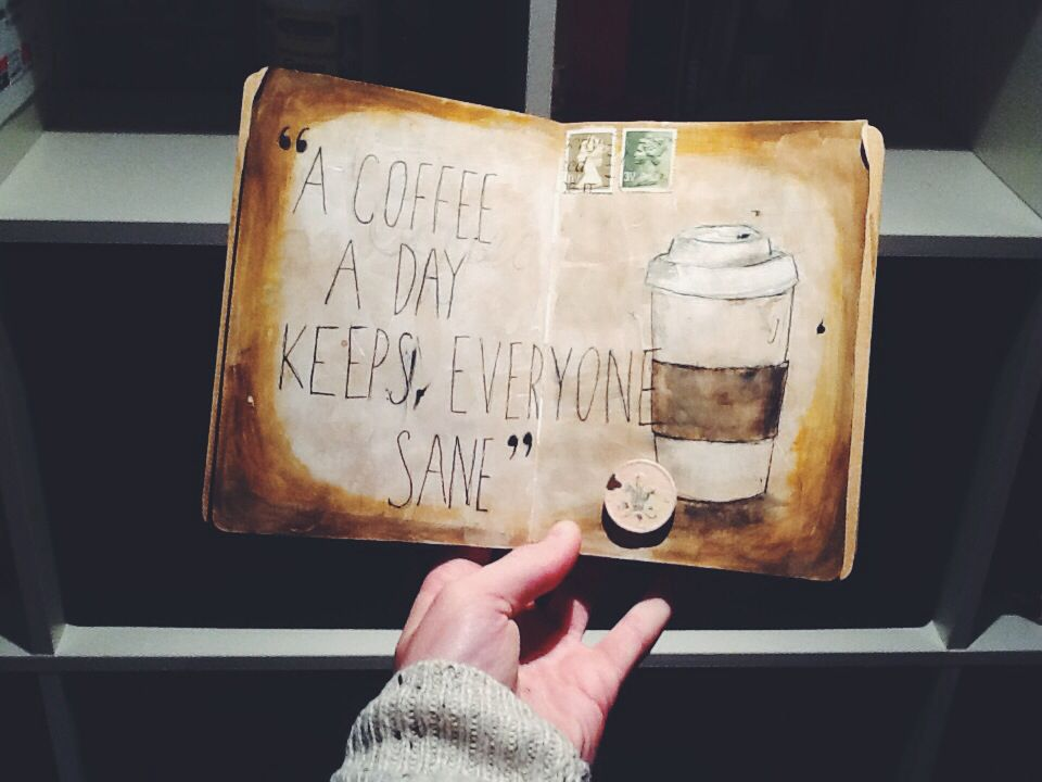 """""""A coffee a day keeps everyone sane"""" page in my journal"""