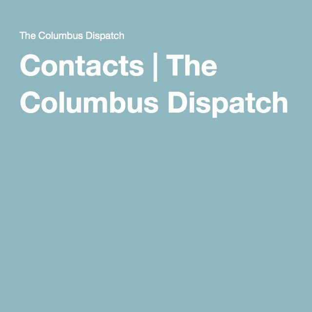 Contacts | The Columbus Dispatch