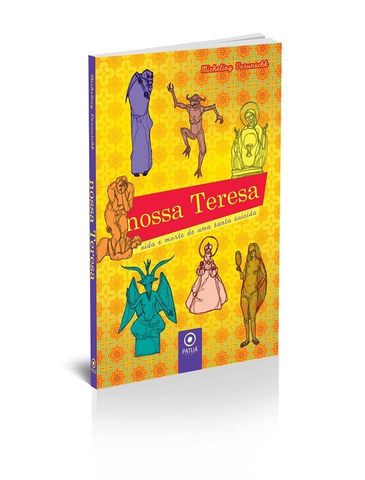 Nossa Teresa - vida e morte de uma santa suicida. meu próximo livro. lançamento em breve.
