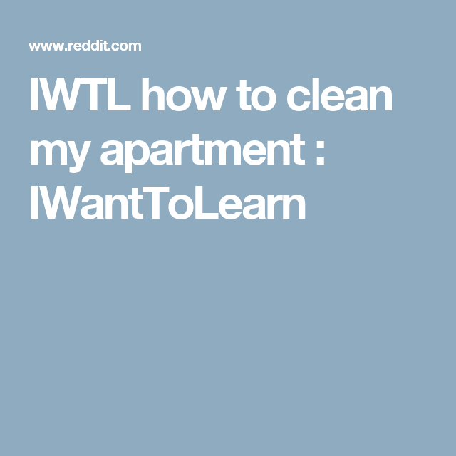 IWTL how to clean my apartment : IWantToLearn | Household ...