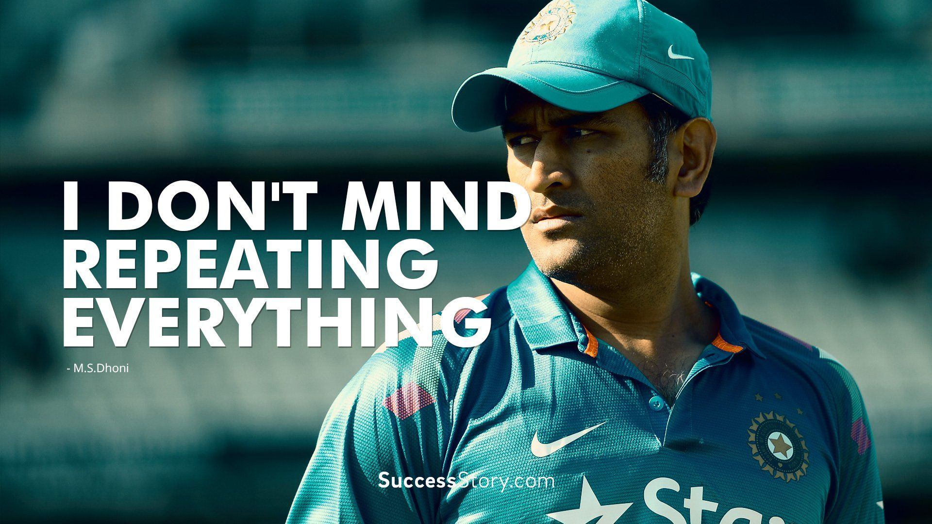 I Don T Mind Repeating Everything Dhoni Quotes Inspirational Quotes Quotes