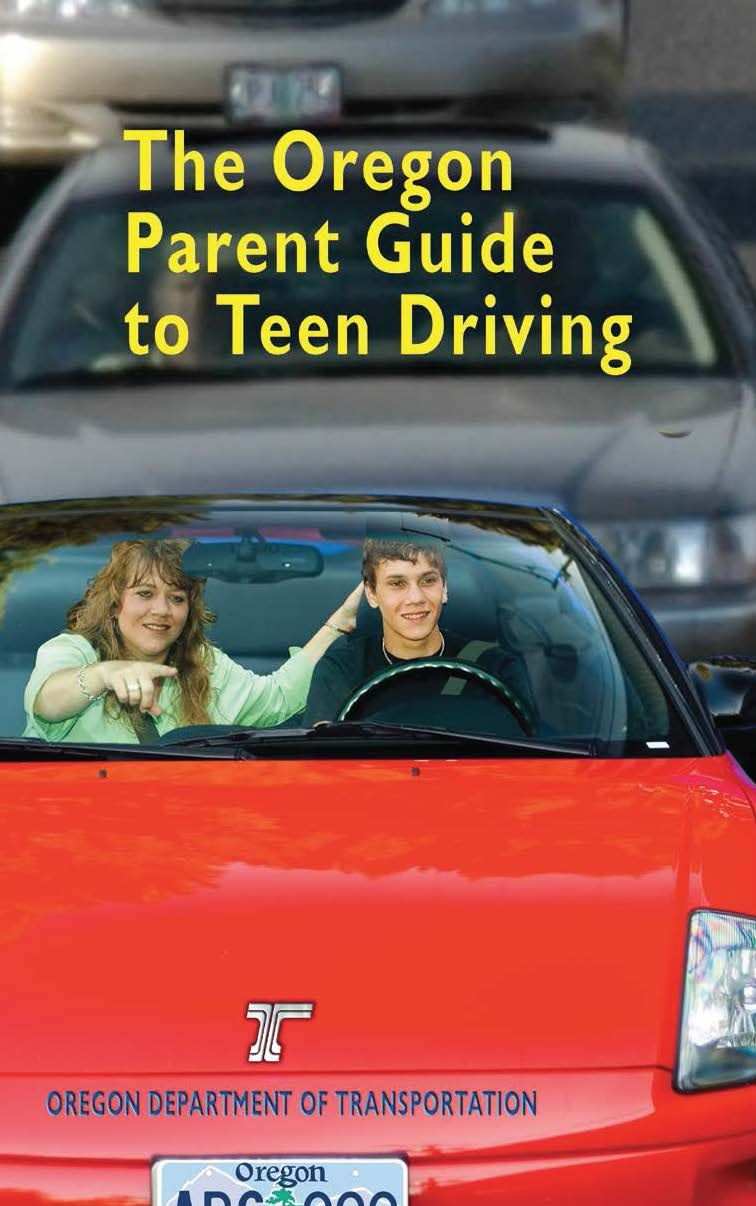 Oregon parent guide to teen driving, by the Oregon Department of Transportation, Driver and