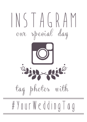 Free instagram wedding printables! Insert your hashtag and they