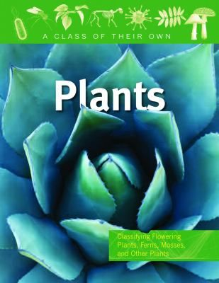 Durham County Library - CC Cycle 1, Week 8 Cover image for Plants : flowering plants, ferns, mosses, and other plants / by Shar Levine, Leslie Johnstone.