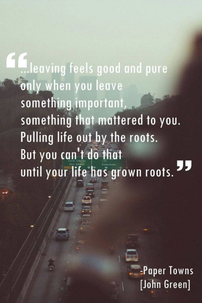 Small Town Life Quotes Leaving Feels Good And Pure Only When You Leave Something