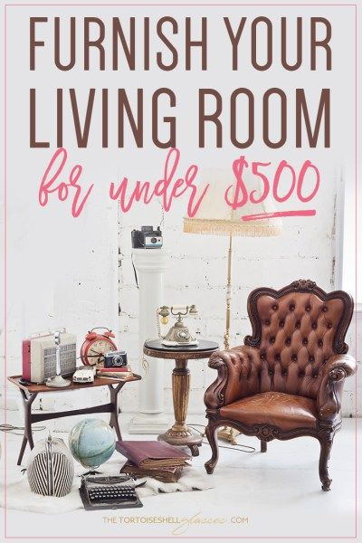 how i furnished my living room for under 500 - How To Furnish Your Home