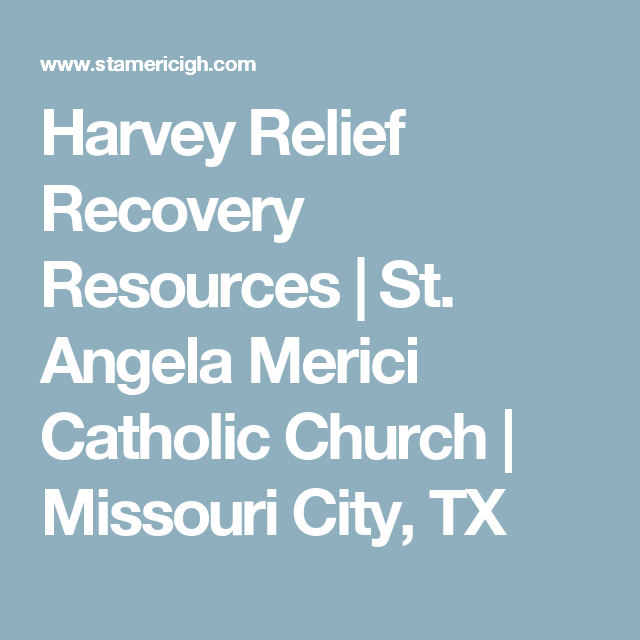 Harvey Relief Recovery Resources  St Angela Merici Catholic