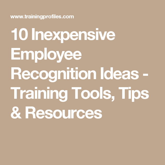 10 Inexpensive Employee Recognition Ideas  - Training Tools, Tips & Resources