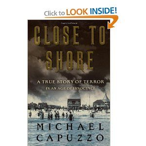 Close to Shore: A True Story of Terror in An Age of Innocence