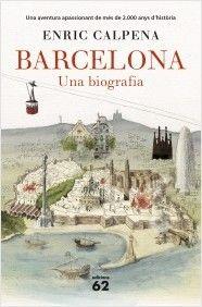 Barcelona: una biografia / Enric Calpena. Edicions 62 ...