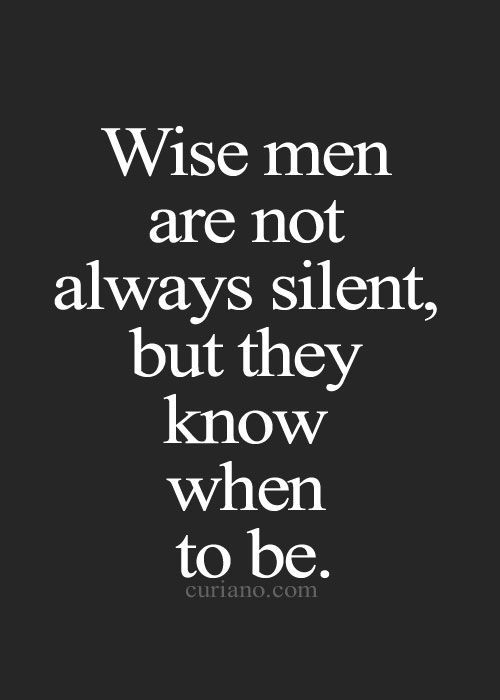 Marvelous Inspirational · #Wise Men Are Not Always #silent But They Know When To Be  #LetsGetWordy Photo Gallery