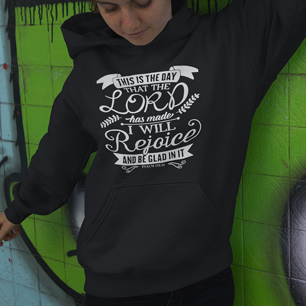 This is the day that the Lord has made Psalm 118:24 Bible verse hoodie