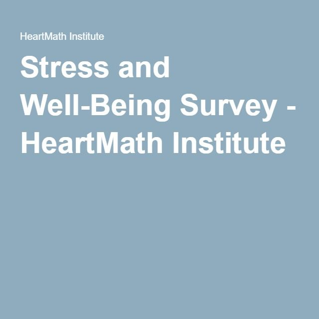 Stress And Well Being Survey Heartmath Institute Wellness